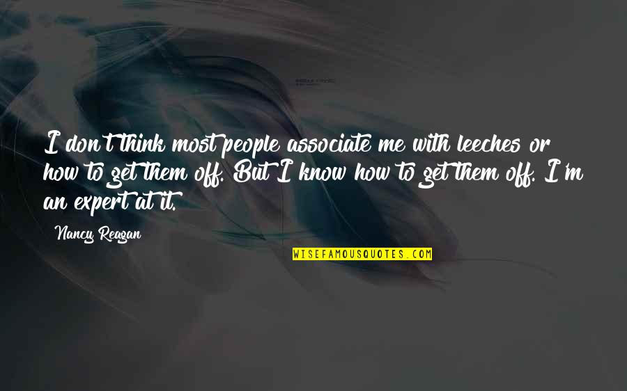 Nancy Reagan Quotes By Nancy Reagan: I don't think most people associate me with