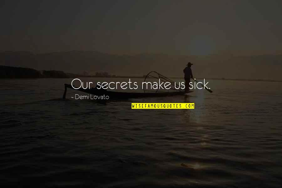 Nani Ghar Quotes By Demi Lovato: Our secrets make us sick.