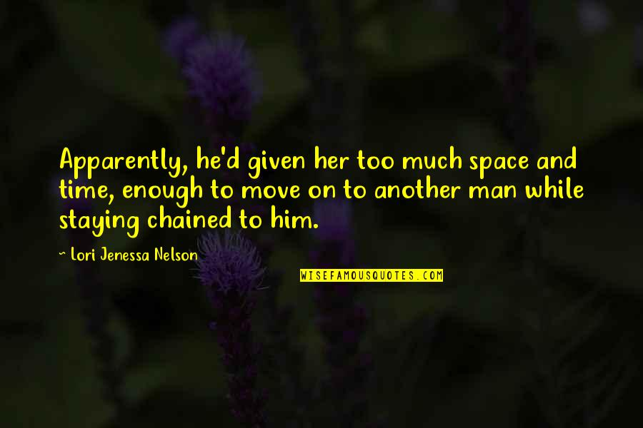 Nanny And Poppy Quotes By Lori Jenessa Nelson: Apparently, he'd given her too much space and