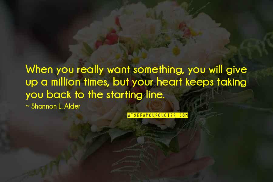 Narcisissism Quotes By Shannon L. Alder: When you really want something, you will give