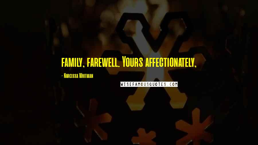 Narcissa Whitman quotes: family, farewell. Yours affectionately,