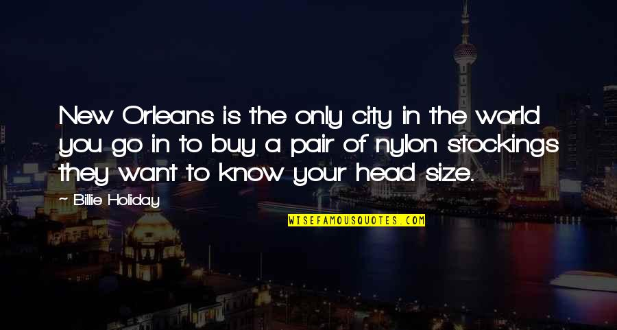 Narcissistic Boyfriends Quotes By Billie Holiday: New Orleans is the only city in the