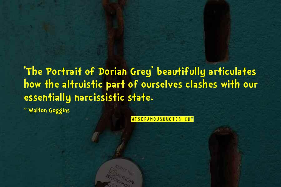 Narcissistic Quotes By Walton Goggins: 'The Portrait of Dorian Grey' beautifully articulates how