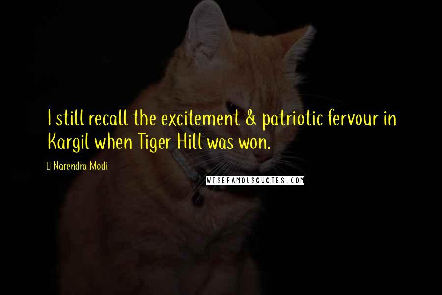 Narendra Modi quotes: I still recall the excitement & patriotic fervour in Kargil when Tiger Hill was won.
