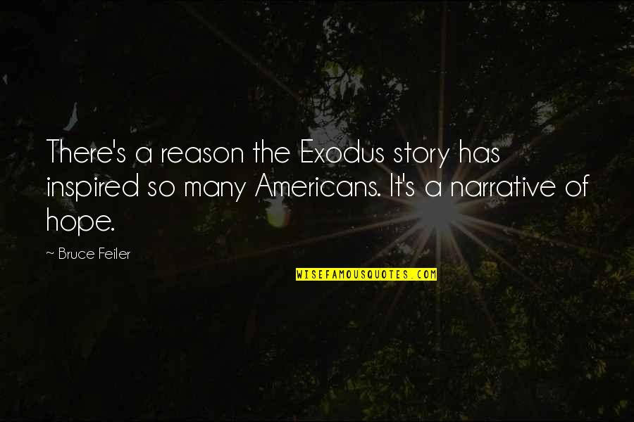 Narrative Story Quotes By Bruce Feiler: There's a reason the Exodus story has inspired
