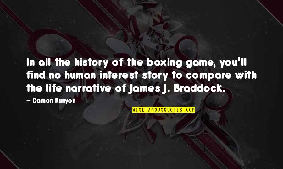 Narrative Story Quotes By Damon Runyon: In all the history of the boxing game,