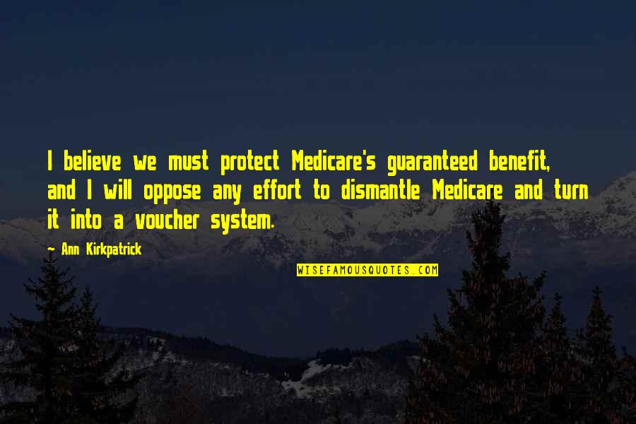 Naruto Shippuden Deidara Quotes By Ann Kirkpatrick: I believe we must protect Medicare's guaranteed benefit,