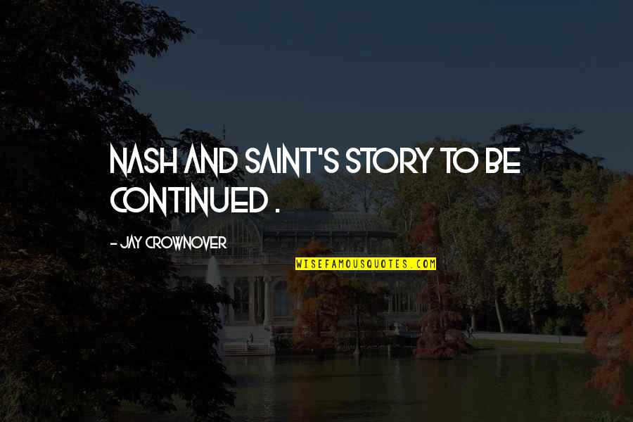 Nash's Quotes By Jay Crownover: Nash and Saint's story to be continued .