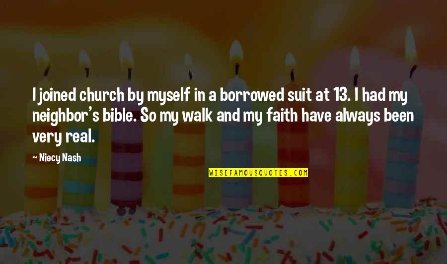 Nash's Quotes By Niecy Nash: I joined church by myself in a borrowed