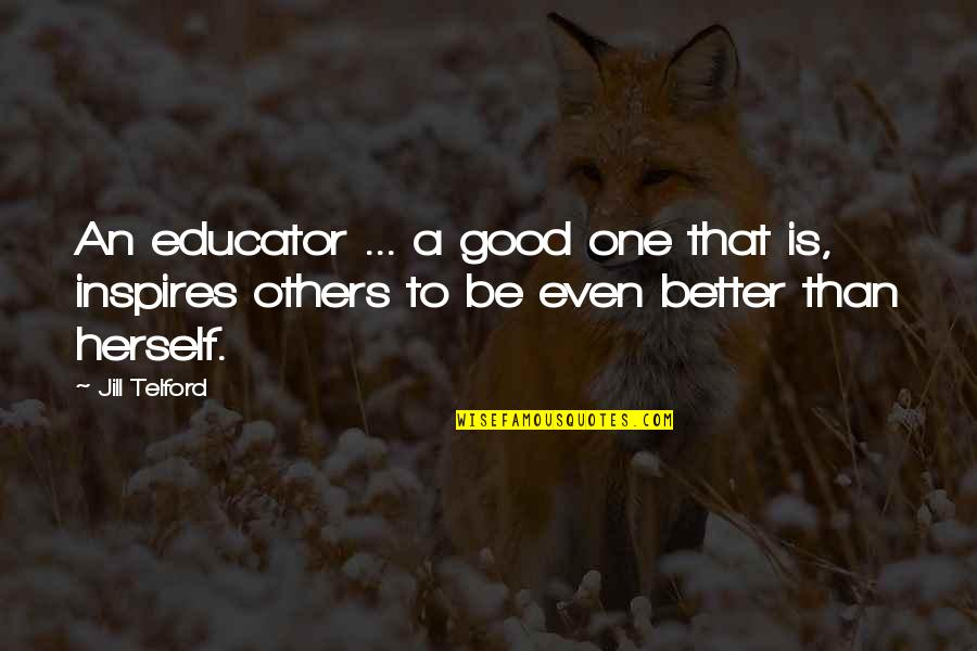 Nashville Quotes And Quotes By Jill Telford: An educator ... a good one that is,