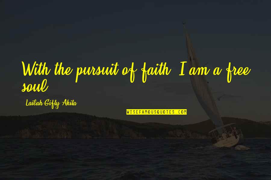 Nashville Quotes And Quotes By Lailah Gifty Akita: With the pursuit of faith, I am a