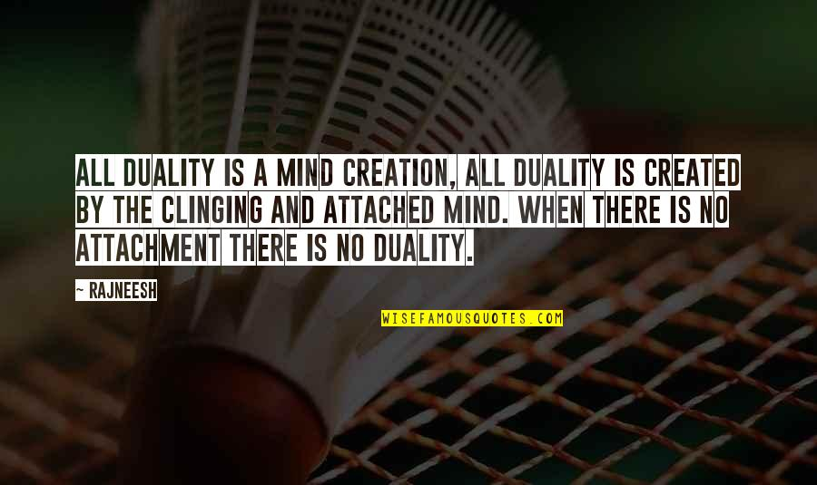 Nasir Siddiki Quotes By Rajneesh: All duality is a mind creation, all duality