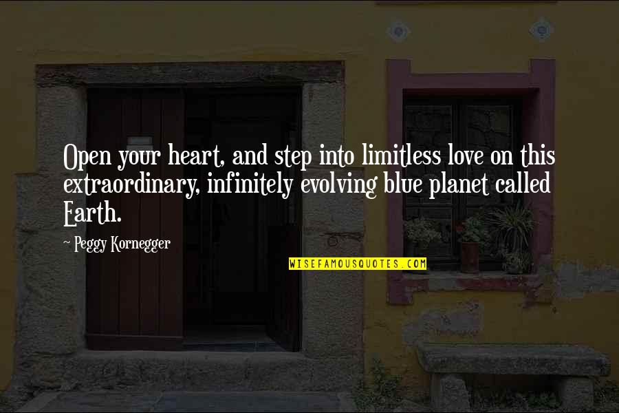 Nasty Gal Quotes By Peggy Kornegger: Open your heart, and step into limitless love