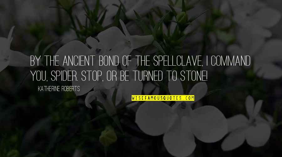 Nat X Quotes By Katherine Roberts: By the ancient bond of the spellclave, I