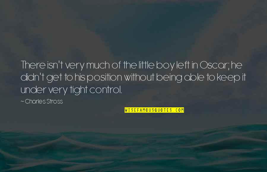 Natalie Figueroa Quotes By Charles Stross: There isn't very much of the little boy