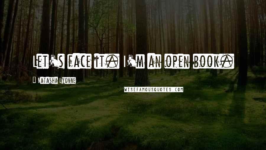 Natasha Lyonne quotes: Let's face it. I'm an open book.