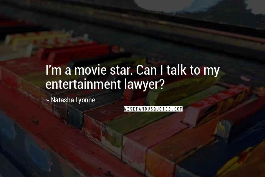 Natasha Lyonne quotes: I'm a movie star. Can I talk to my entertainment lawyer?
