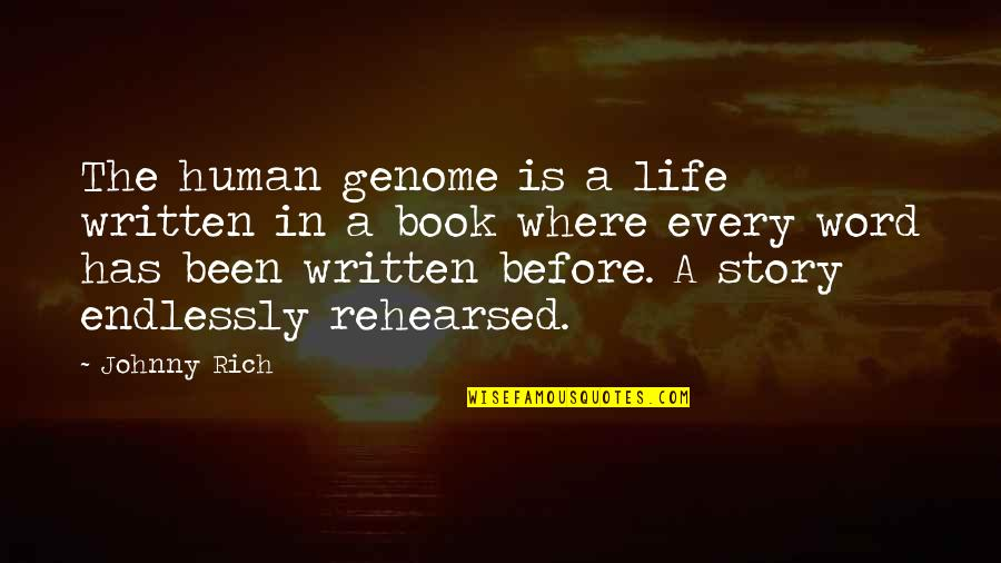 National Achievement Test Quotes By Johnny Rich: The human genome is a life written in