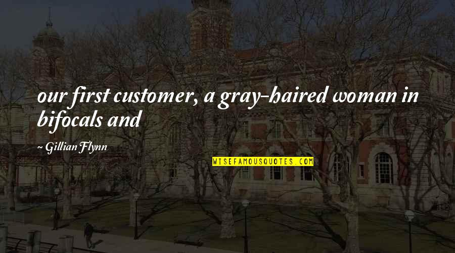 National Day Of Prayer Quotes By Gillian Flynn: our first customer, a gray-haired woman in bifocals