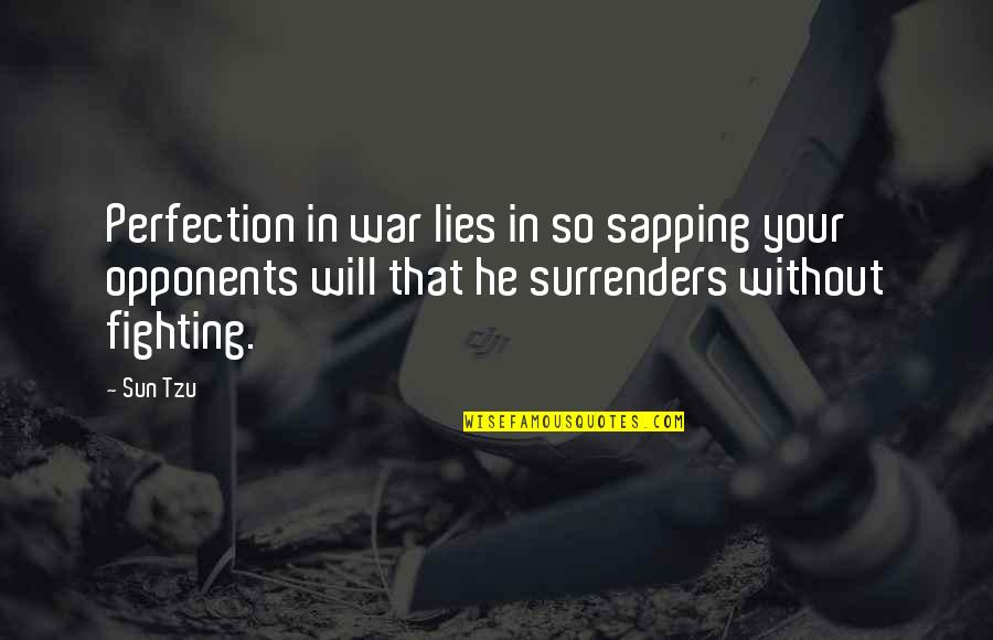 National Day Of Prayer Quotes By Sun Tzu: Perfection in war lies in so sapping your