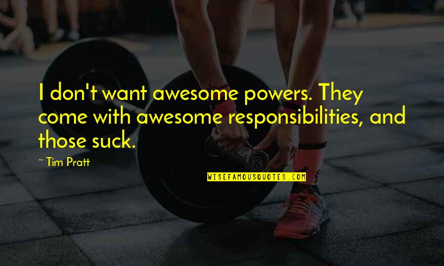 National Guard Love Quotes By Tim Pratt: I don't want awesome powers. They come with