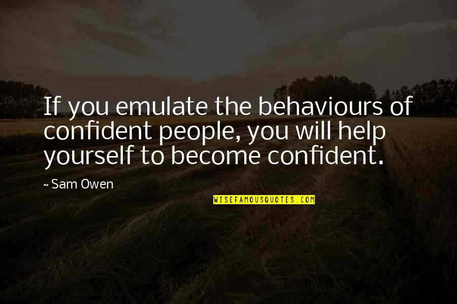National Lab Week Quotes By Sam Owen: If you emulate the behaviours of confident people,