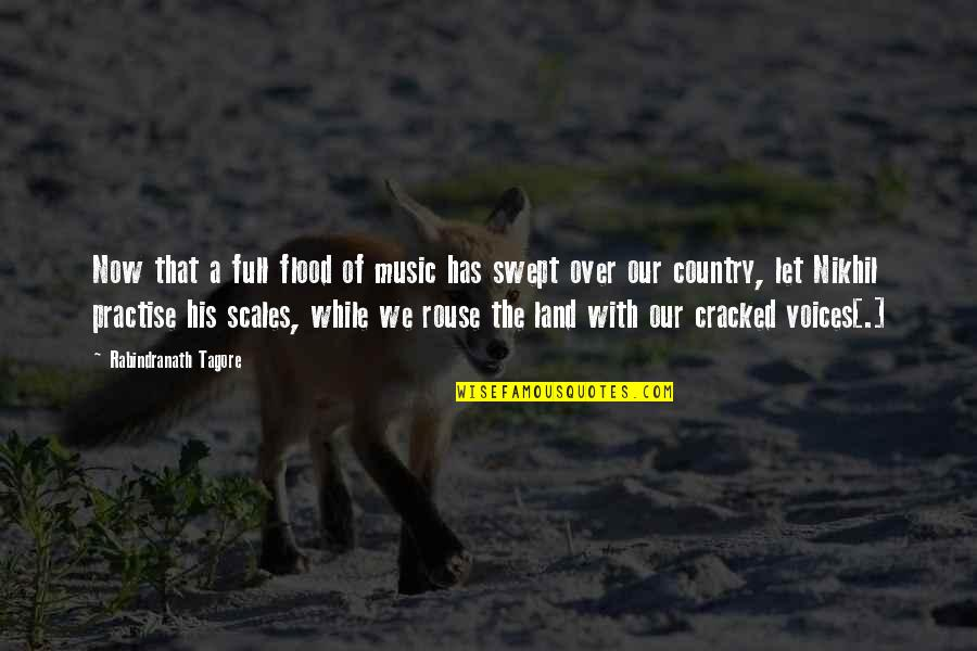 Nationalism And Patriotism Quotes By Rabindranath Tagore: Now that a full flood of music has