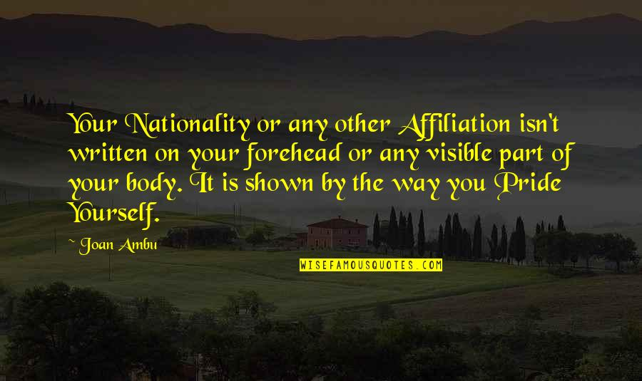Nationality's Quotes By Joan Ambu: Your Nationality or any other Affiliation isn't written