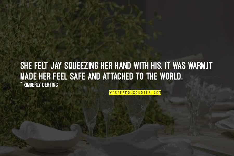 Nativity Feast Quotes By Kimberly Derting: She felt Jay squeezing her hand with his.