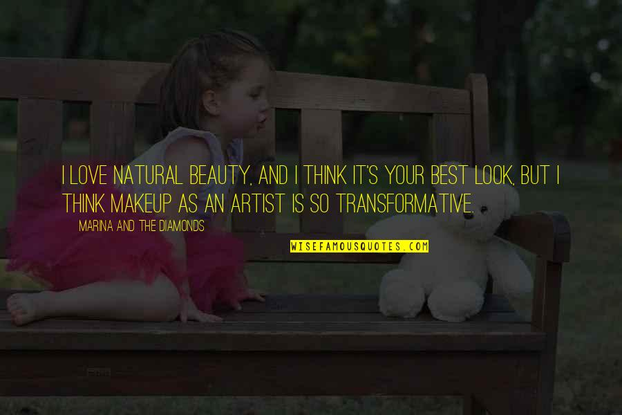 Natural Beauty Makeup Quotes By Marina And The Diamonds: I love natural beauty, and I think it's