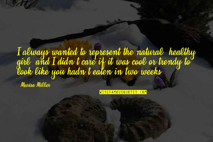 Natural Girl Quotes By Marisa Miller: I always wanted to represent the natural, healthy