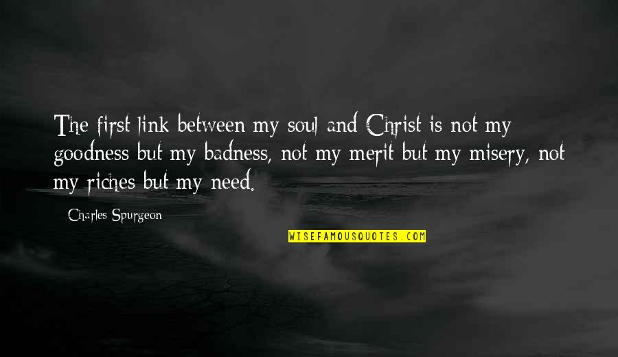 Natural Landscapes Quotes By Charles Spurgeon: The first link between my soul and Christ