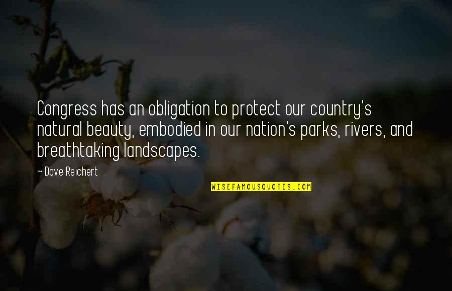 Natural Landscapes Quotes By Dave Reichert: Congress has an obligation to protect our country's