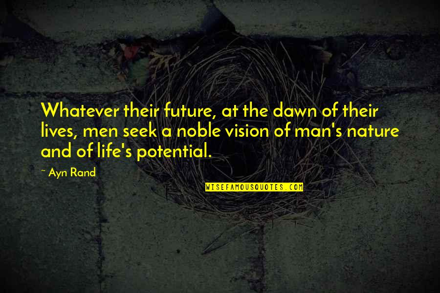Nature And Man Quotes By Ayn Rand: Whatever their future, at the dawn of their