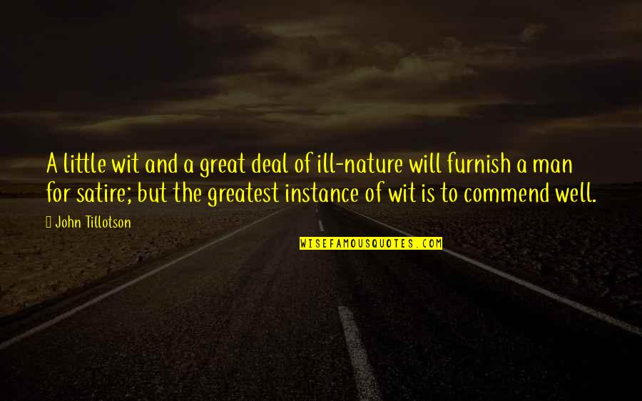 Nature And Man Quotes By John Tillotson: A little wit and a great deal of