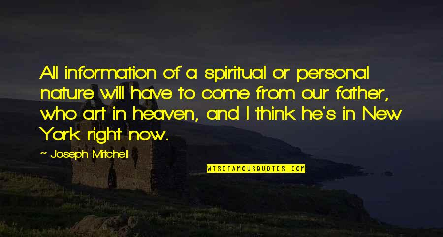 Nature And Spiritual Quotes By Joseph Mitchell: All information of a spiritual or personal nature