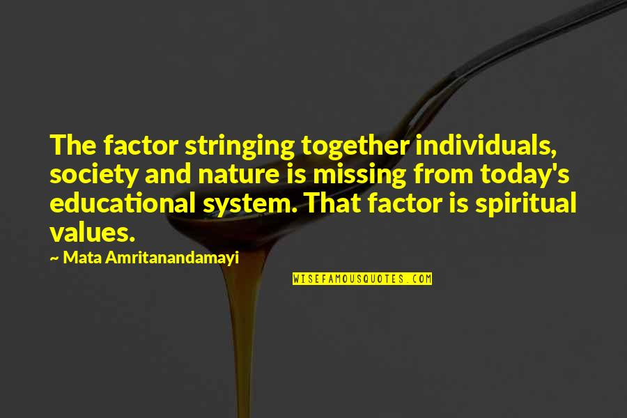 Nature And Spiritual Quotes By Mata Amritanandamayi: The factor stringing together individuals, society and nature