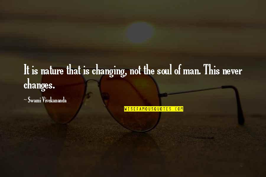 Nature Never Change Quotes By Swami Vivekananda: It is nature that is changing, not the