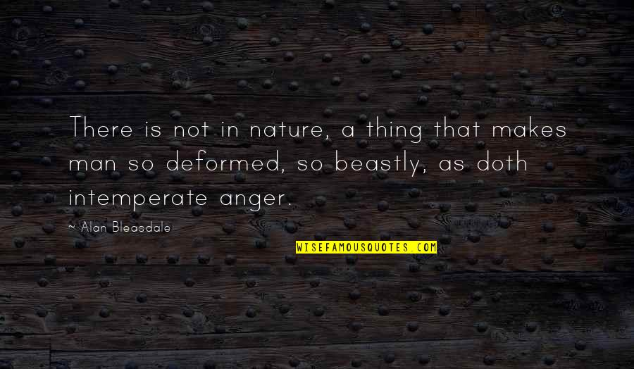 Nature Vs Man Quotes By Alan Bleasdale: There is not in nature, a thing that