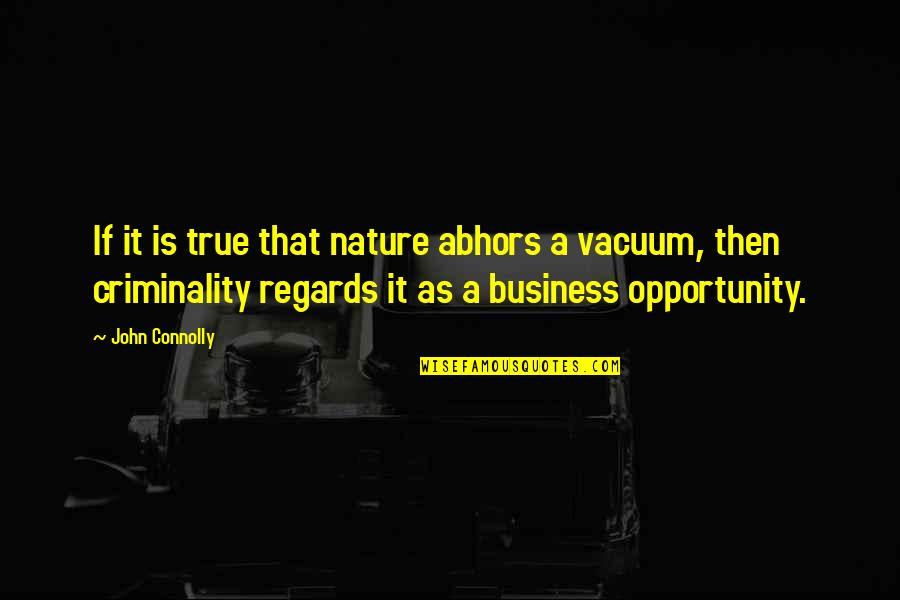 Nature Wallpaper And Quotes By John Connolly: If it is true that nature abhors a