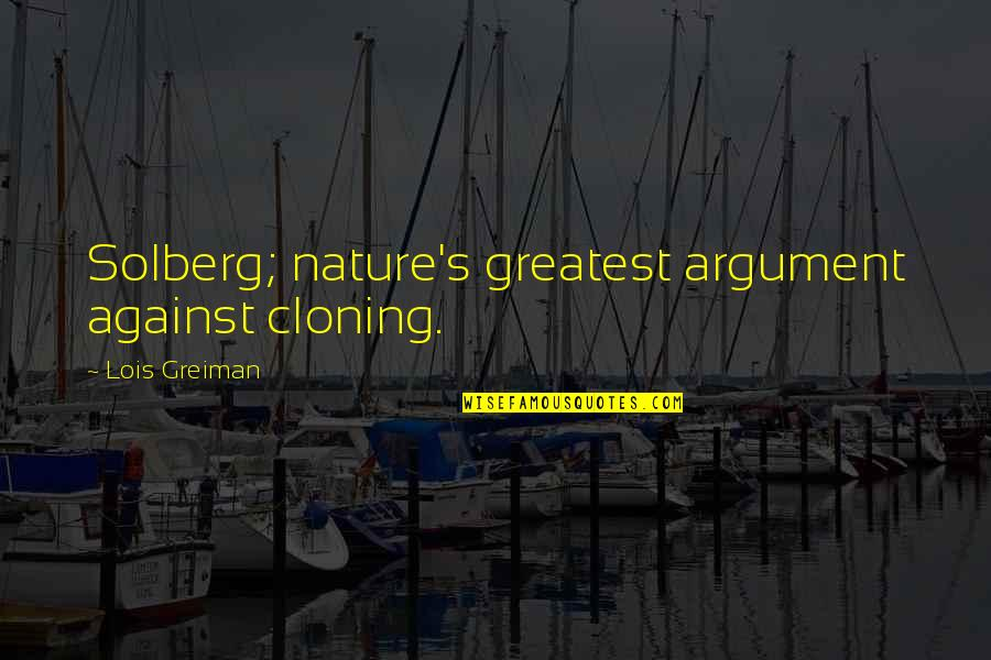 Nature's Mystery Quotes By Lois Greiman: Solberg; nature's greatest argument against cloning.