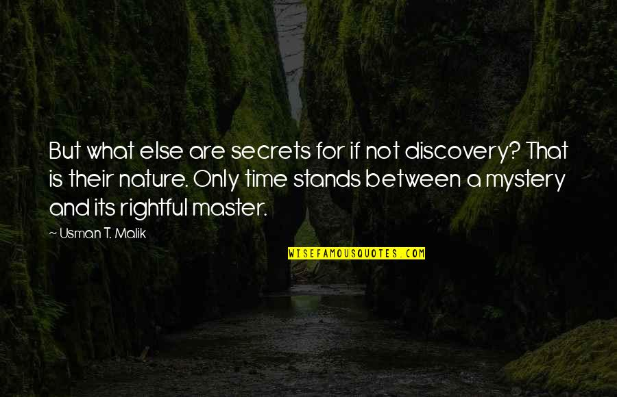 Nature's Mystery Quotes By Usman T. Malik: But what else are secrets for if not