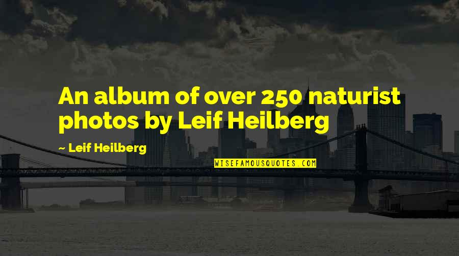 Naturist Quotes By Leif Heilberg: An album of over 250 naturist photos by