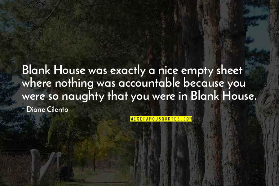 Naughty But Nice Quotes By Diane Cilento: Blank House was exactly a nice empty sheet