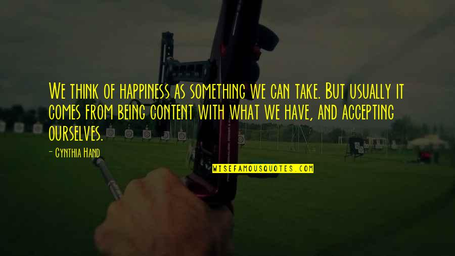 Naval Special Warfare Quotes By Cynthia Hand: We think of happiness as something we can