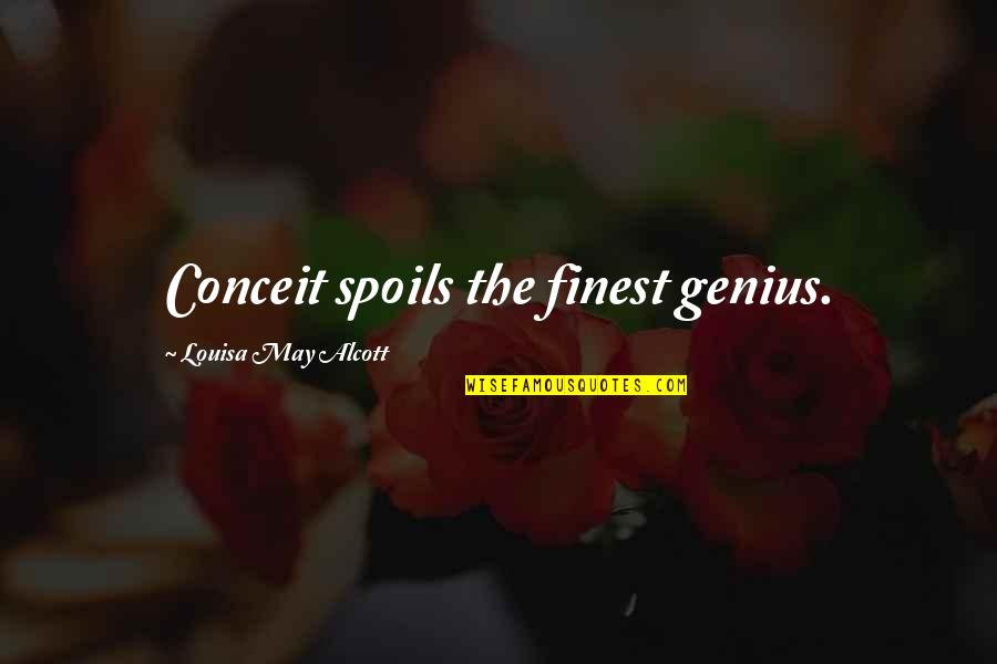 Navratras Quotes By Louisa May Alcott: Conceit spoils the finest genius.