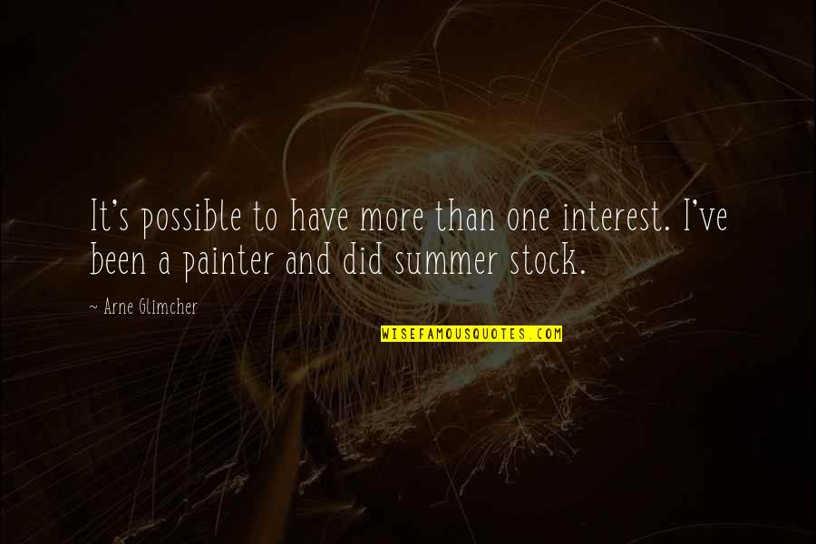 Navy Uniform Quotes By Arne Glimcher: It's possible to have more than one interest.