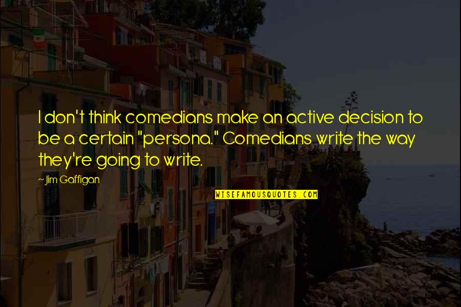 Navy Uniform Quotes By Jim Gaffigan: I don't think comedians make an active decision