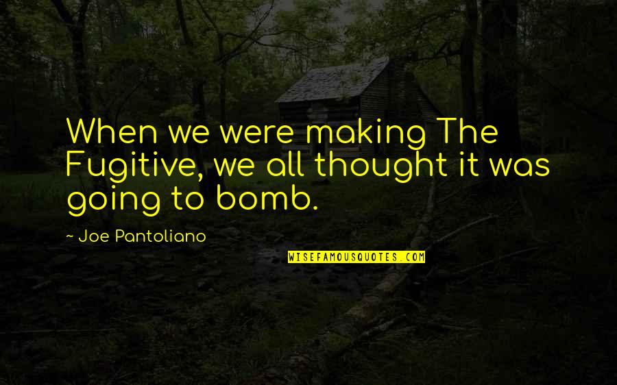 Navy Uniform Quotes By Joe Pantoliano: When we were making The Fugitive, we all