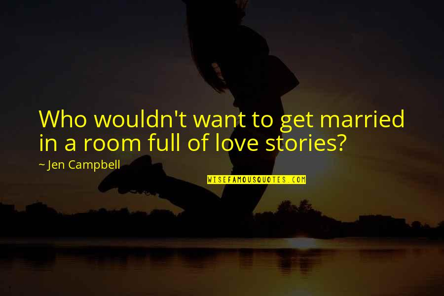Nazareth Quotes By Jen Campbell: Who wouldn't want to get married in a